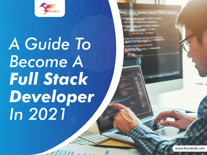 Become A Full Stack Developer In 2021