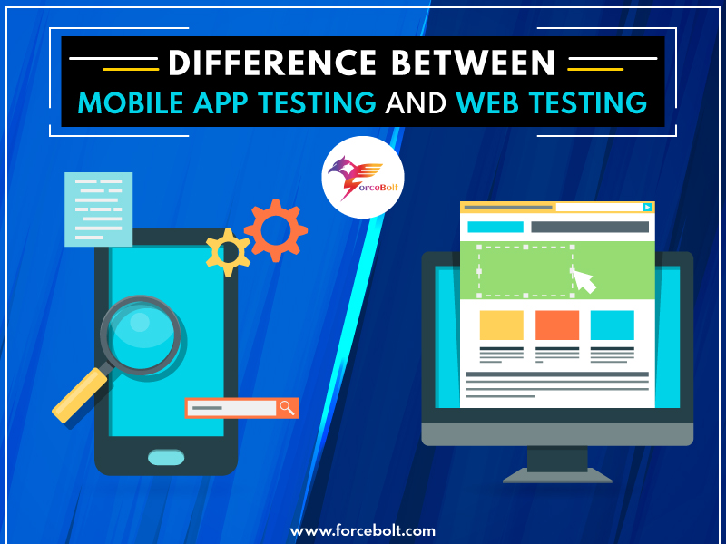 Difference Between Mobile App Testing and Web Testing