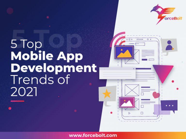 5 Top Mobile App Development Trends of 2021