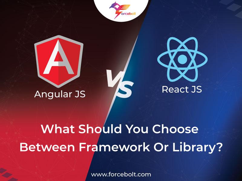 Angular JS VS React JS: What Should You Choose Between Framework Or Library?