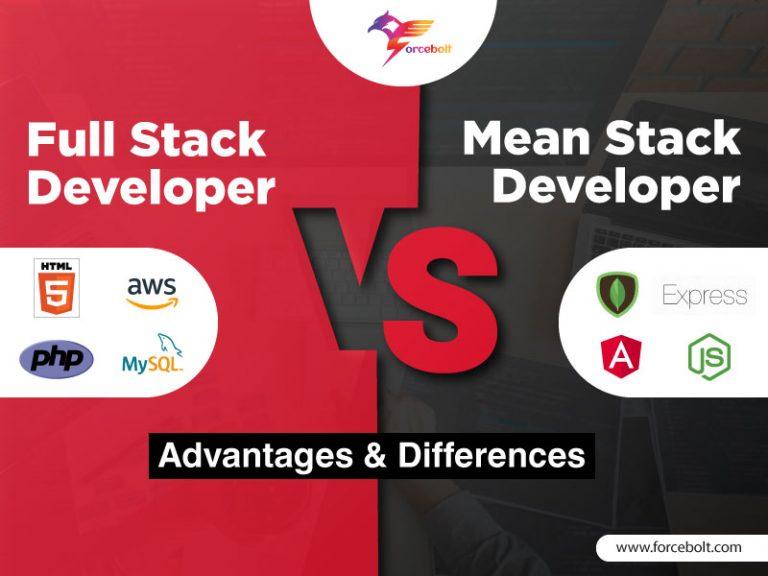 Full Stack Vs Mean Stack Developer – Advantages & Differences