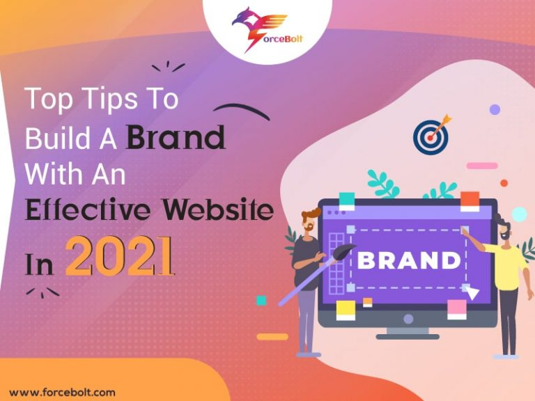 Top Tips To Build A Brand With An Effective Website In 2021