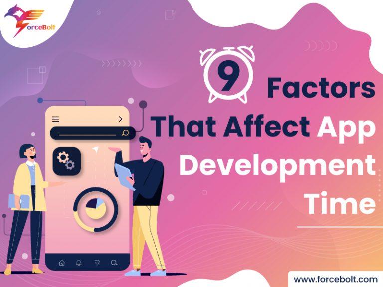 9 Key Factors That Affect Mobile App Development Time