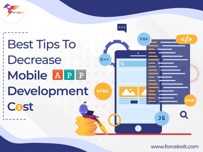 Best Tips To Decrease Mobile App Development Cost