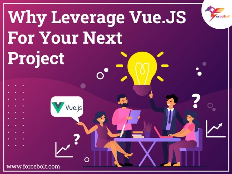 Why Leverage Vue.JS For Your Next Project
