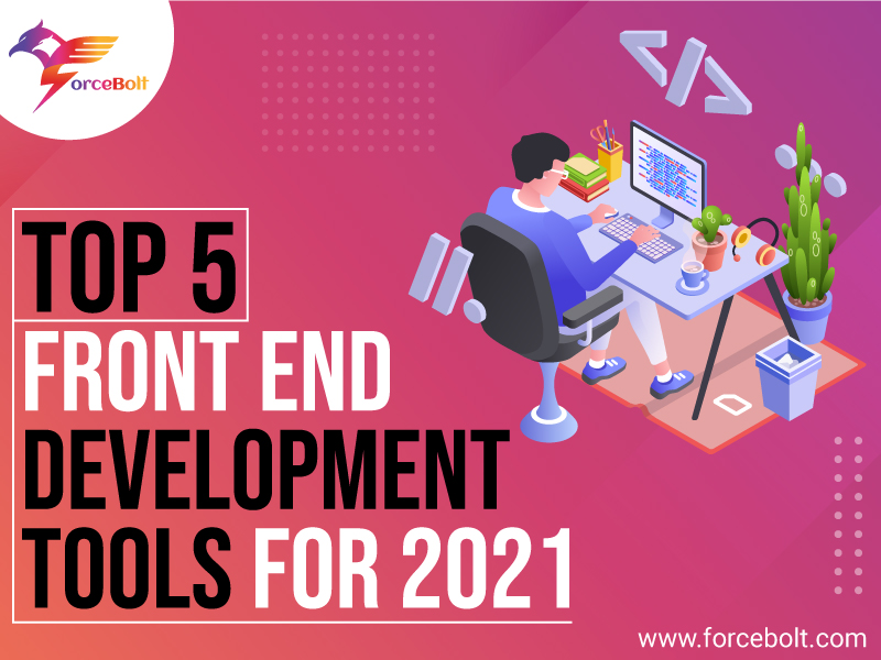 Top 5 Front End Development Tools For 2021
