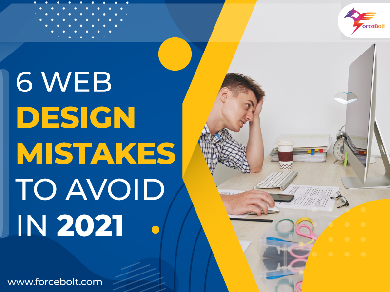 6 Web Design Mistakes To Avoid In 2021
