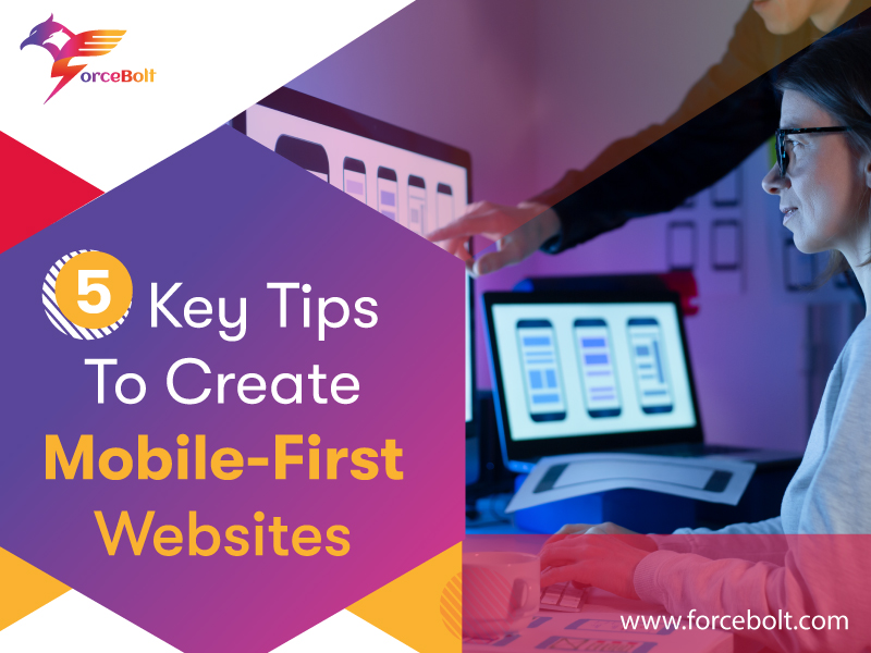 5 Key Tips To Create Mobile-First Websites